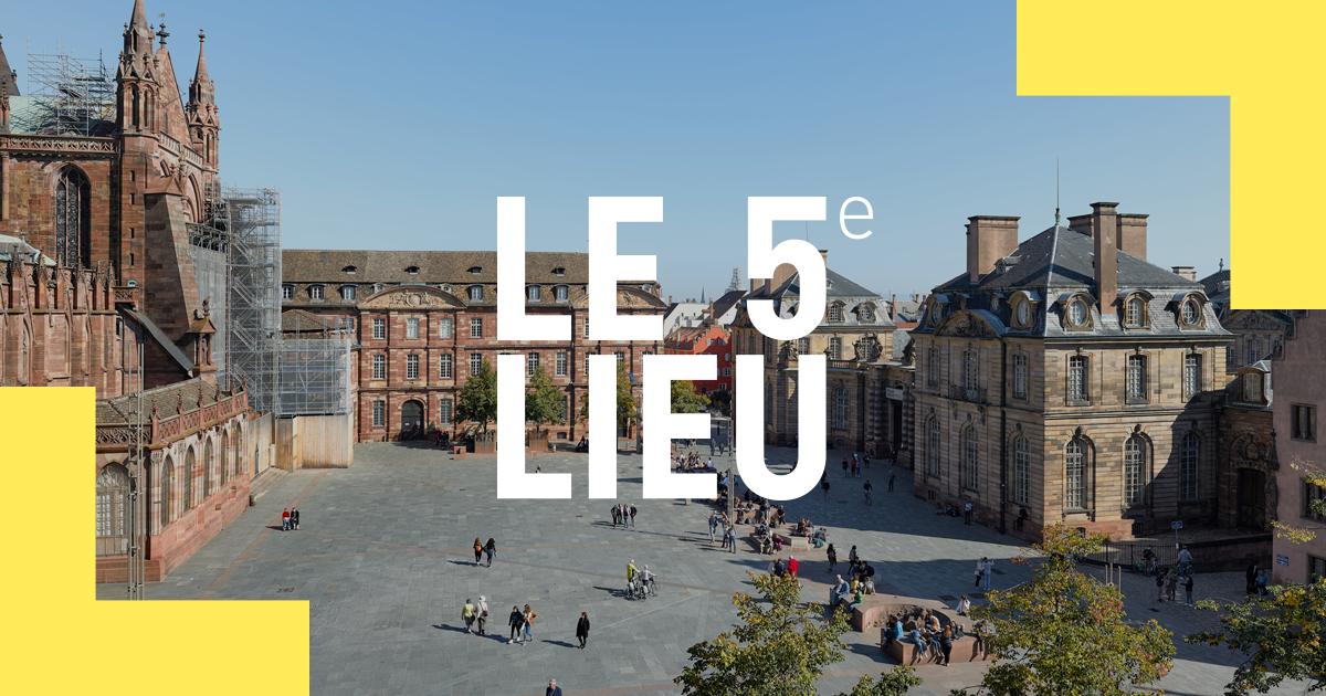 Accueil - Le 5e Lieu - Culture, architecture & patrimoine à Strasbourg